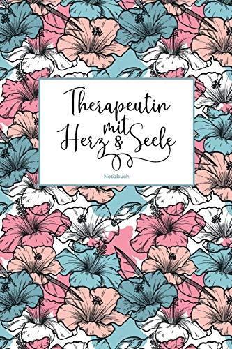 Therapeutin mit Herz & Seele Notizbuch: Als liebevolle Geschenkidee für Frauen in therapeutischen Berufen | 100 leere Seiten mit Punktraster für ... | Soft Cover | Coverdesign: Lovely Hibiscus
