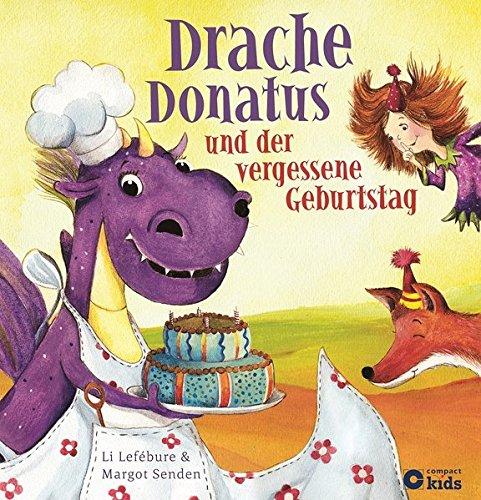 Drache Donatus und der vergessene Geburtstag: Die Abenteuer von Drache Donatus und Elfe Florine (Drache Donatus & Elfe Florine)