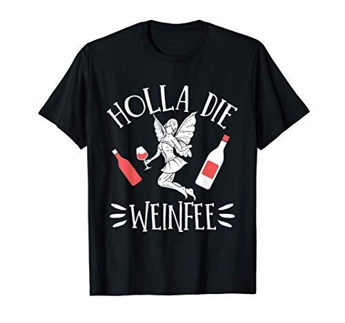 Holla Die Weinfee Lustiges Wein Wein-Liebhaber Mutter T-Shirt