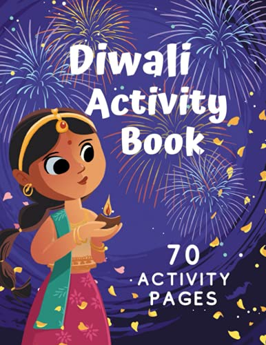 Diwali Activity Book: Let\'s Celebrate, Kids Activities and Paper Crafts, 5 Days Festival of Lights, Coloring Book for Kids, How to make Lantern with ... Tealight Candles, Color Sand Rangoli template